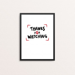Plakat: 'THANKS FOR WATCHING'