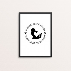 Plakat: 'IF LOVING CATS IS...