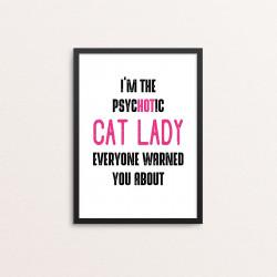 Plakat: 'I'M THE PSYCHOTIC...