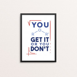 Plakat: 'YOU GET IT OR YOU...